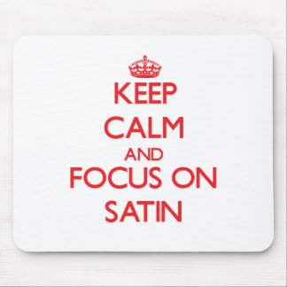 Keep Calm and focus on Satin Mouse Pad