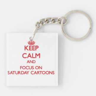 Keep Calm and focus on Saturday Cartoons Double-Sided Square Acrylic Keychain