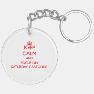 Keep Calm and focus on Saturday Cartoons Double-Sided Round Acrylic Keychain