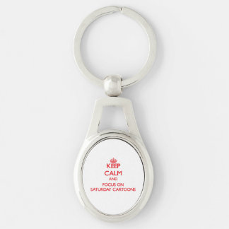 Keep Calm and focus on Saturday Cartoons Silver-Colored Oval Metal Keychain