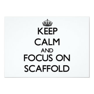 Keep Calm and focus on Scaffold 5x7 Paper Invitation Card