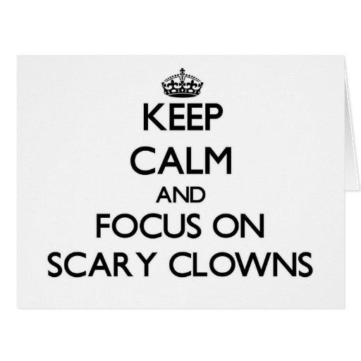 Keep Calm and focus on Scary Clowns Card