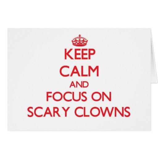 Keep Calm and focus on Scary Clowns Cards