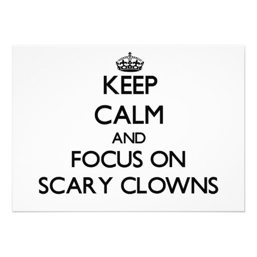 Keep Calm and focus on Scary Clowns Personalized Invites