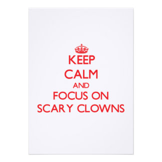 Keep Calm and focus on Scary Clowns Invitation