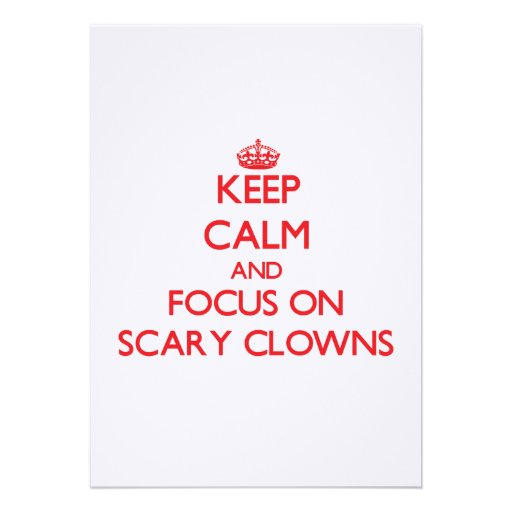 Keep Calm and focus on Scary Clowns Invitation