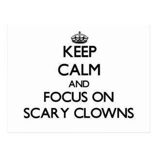 Keep Calm and focus on Scary Clowns Postcards
