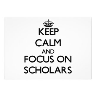 Keep Calm and focus on Scholars Custom Invite