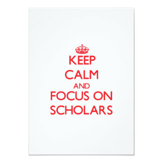 """Keep Calm and focus on Scholars 5"""" X 7"""" Invitation Card"""