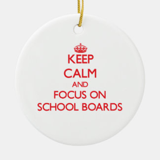 Keep Calm and focus on School Boards Christmas Ornaments