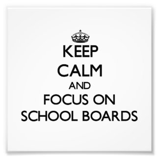 Keep Calm and focus on School Boards Photo
