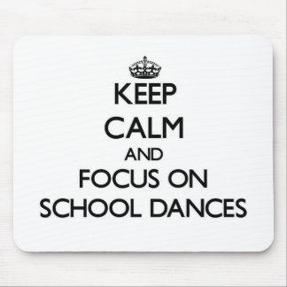 Keep Calm and focus on School Dances Mousepads