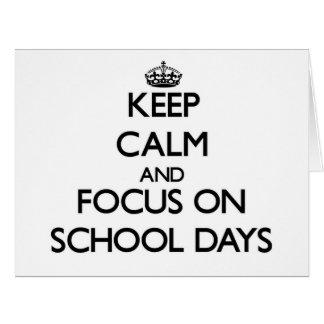Keep Calm and focus on School Days Big Greeting Card