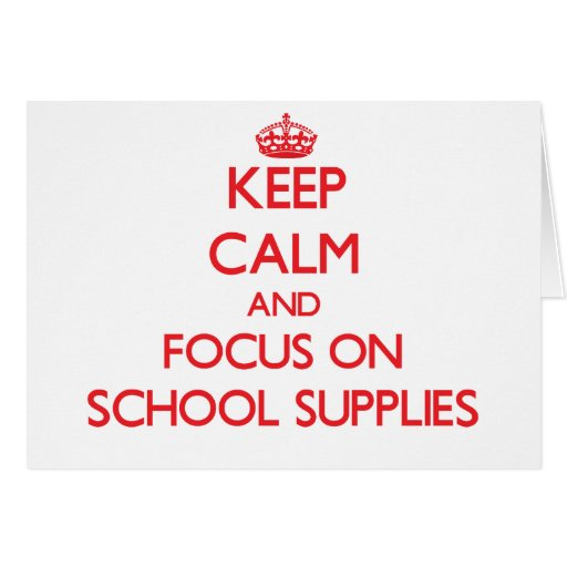 Keep Calm and focus on School Supplies Card