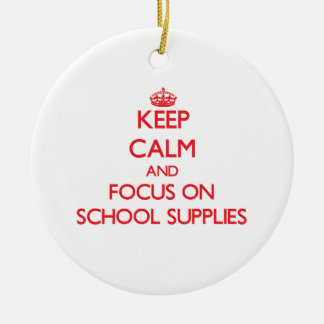 Keep Calm and focus on School Supplies Christmas Ornament