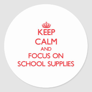 Keep Calm and focus on School Supplies Stickers