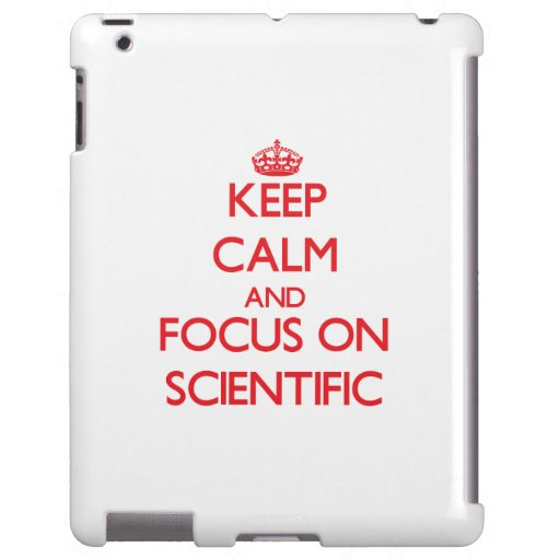 Keep Calm and focus on Scientific