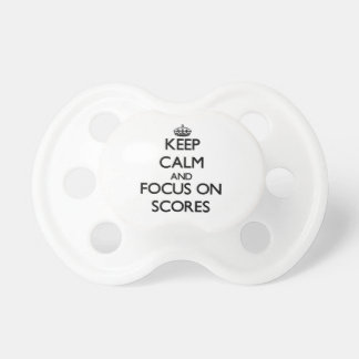 Keep Calm and focus on Scores Baby Pacifier