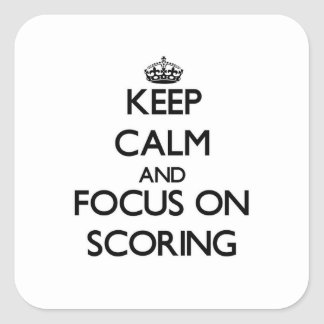 Keep Calm and focus on Scoring Square Sticker
