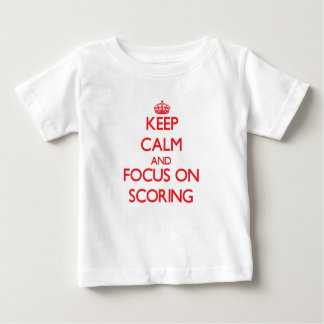 Keep Calm and focus on Scoring Tshirts