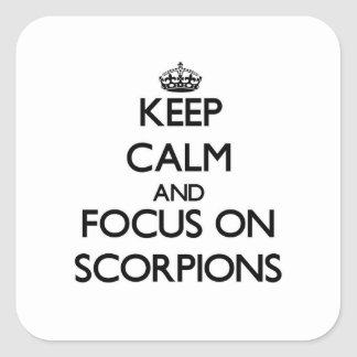Keep calm and focus on Scorpions Square Sticker
