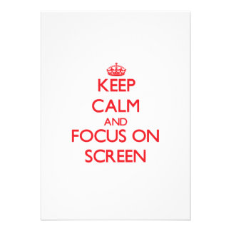Keep Calm and focus on Screen Personalized Invites