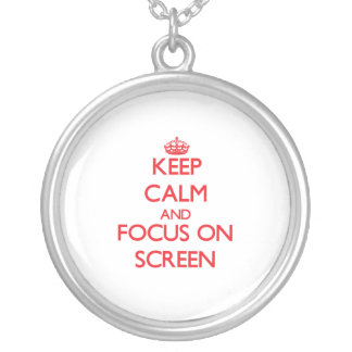 Keep Calm and focus on Screen Pendant