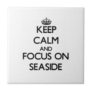 Keep Calm and focus on Seaside Ceramic Tile