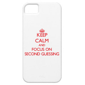 Keep Calm and focus on Second Guessing iPhone 5 Cover