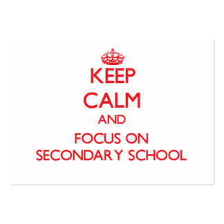 Keep Calm and focus on Secondary School Business Cards