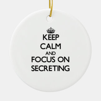 Keep Calm and focus on Secreting Christmas Ornament