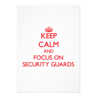 Keep Calm and focus on Security Guards Custom Invites