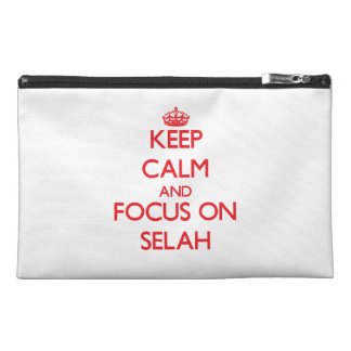 Keep Calm and focus on Selah Travel Accessory Bags