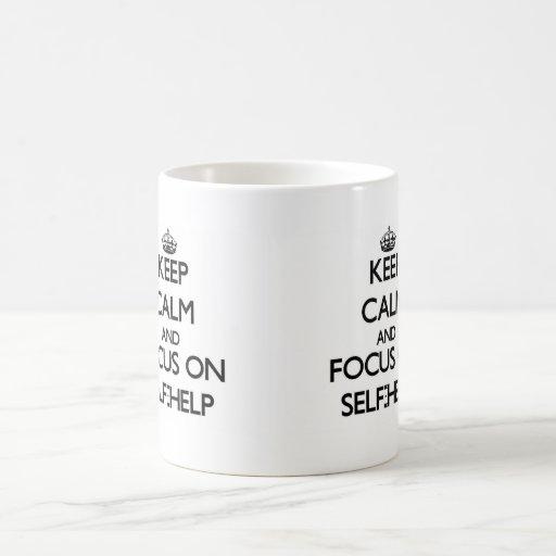 Keep Calm and focus on Self-Help Mugs