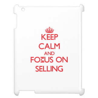 Keep Calm and focus on Selling iPad Case