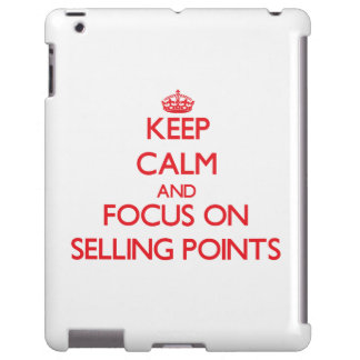 Keep Calm and focus on Selling Points
