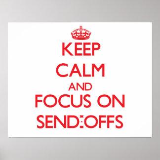 Keep Calm and focus on Send-Offs Print