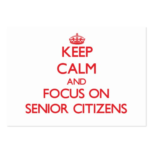 Keep Calm and focus on Senior Citizens Business Card Template