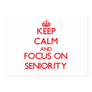 Keep Calm and focus on Seniority Business Card Templates
