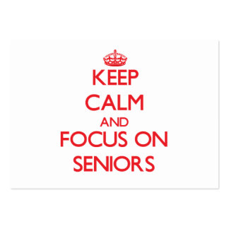 Keep Calm and focus on Seniors Business Cards