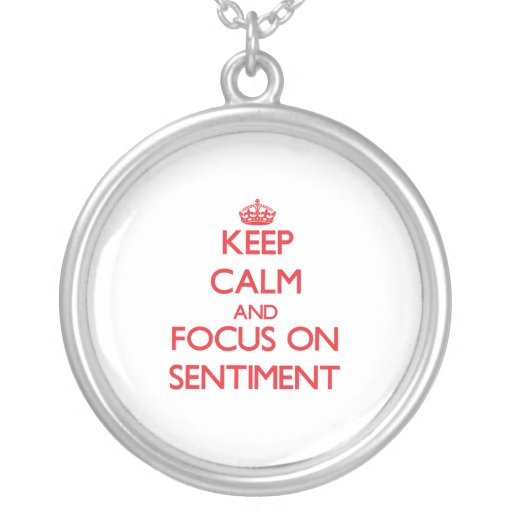 Keep Calm and focus on Sentiment Jewelry