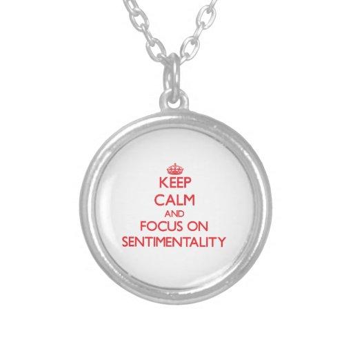 Keep Calm and focus on Sentimentality Pendants