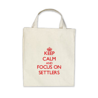 Keep Calm and focus on Settlers Tote Bag