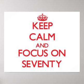 Keep Calm and focus on Seventy Print
