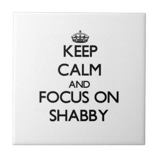 Keep Calm and focus on Shabby Ceramic Tile