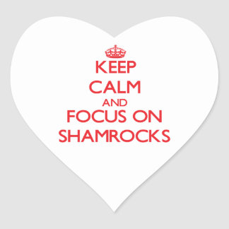 Keep Calm and focus on Shamrocks Heart Stickers