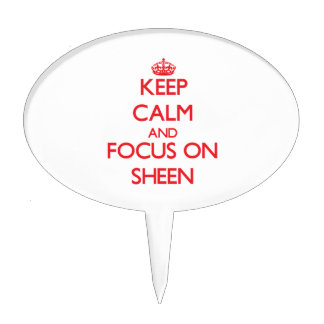 Keep Calm and focus on Sheen Cake Picks