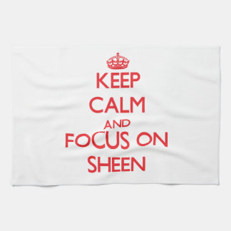 Keep Calm and focus on Sheen Kitchen Towels