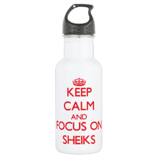 Keep Calm and focus on Sheiks 532 Ml Water Bottle