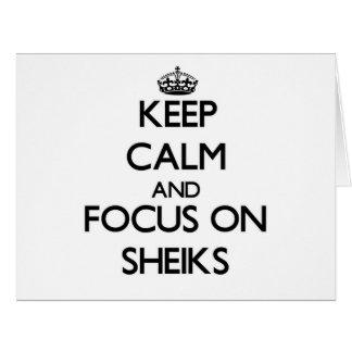 Keep Calm and focus on Sheiks Greeting Card